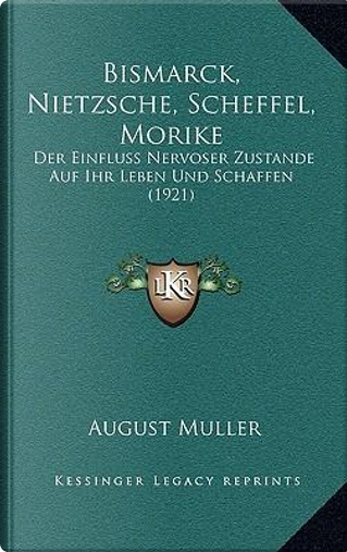 Bismarck, Nietzsche, Scheffel, Morike by August Muller