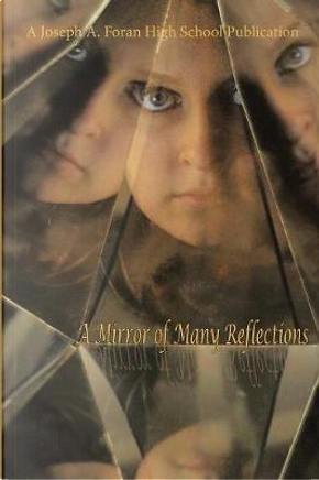 A Mirror of Many Reflections by Joseph A. Foran High School Publication