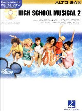 High School Musical 2 Alto Sax by VARIOUS
