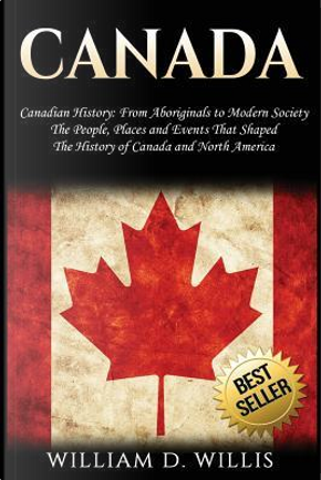 Canada by William D. Willis