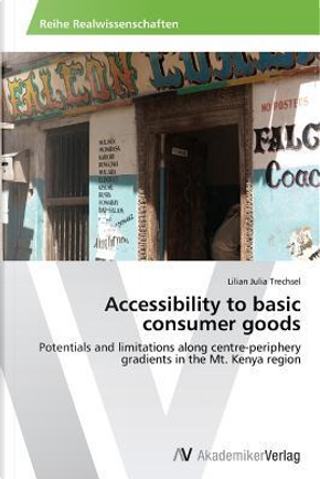 Accessibility to basic consumer goods by Lilian Julia Trechsel
