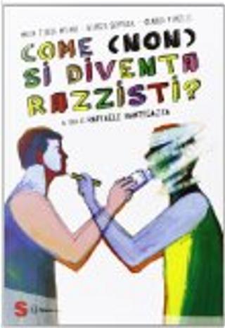 Come (non) si diventa razzisti? by Claudio Vercelli, Maria Teresa Milano
