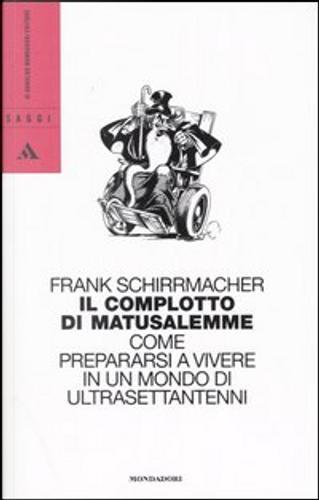 Il complotto di Matusalemme by Frank Schirrmacher