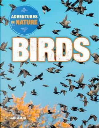 Birds by Cath Senker