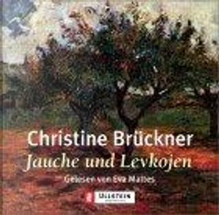 Jauche und Levkojen. 4 CDs. by Christine Brückner, Eva Mattes