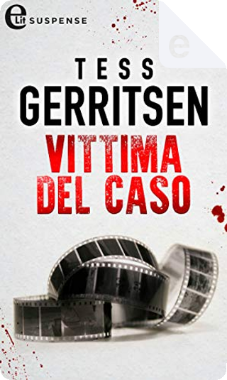 Vittima del caso by Tess Gerritsen