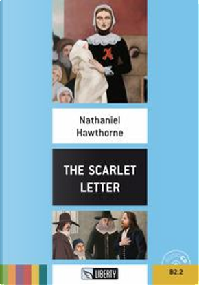 The scarlet letter. Level B2.2. Con CD-Audio by NATHANIEL HAWTHORNE