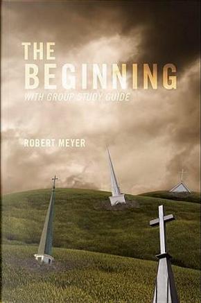 The Beginning by Robert Meyer