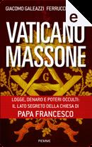 Vaticano Massone by Ferruccio Pinotti, Giacomo Galeazzi
