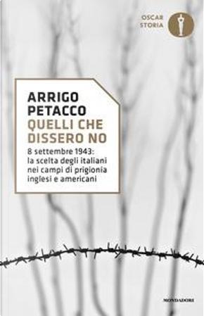 Quelli che dissero no. 8 settembre 1943 by Arrigo Petacco