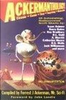 Ackermanthology Millennium Edition by Forrest J. Ackerman, John Landis