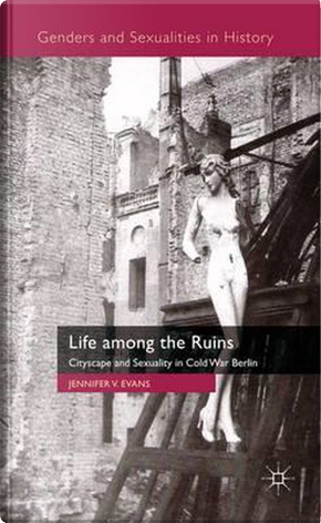 Life among the ruins by Jennifer Evans
