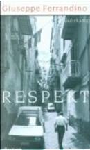 Respekt oder Pino Pentecoste gegen die Maulhelden by Giuseppe Ferrandino