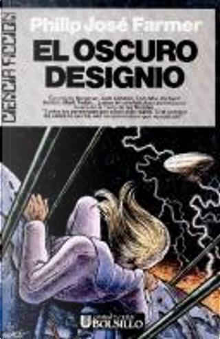 El oscuro designio by Philip José Farmer