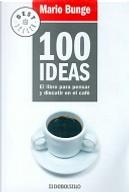 100 ideas/ 100 ideas by Mario Bunge