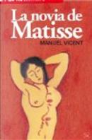NOVIA DE MATISSE, LA by Manuel Vicent
