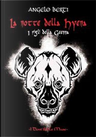 La notte della Hyena by Angelo Berti