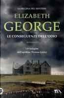 Le conseguenze dell'odio by Elizabeth George