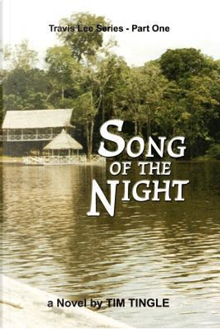 Song of the Night by Tim Tingle