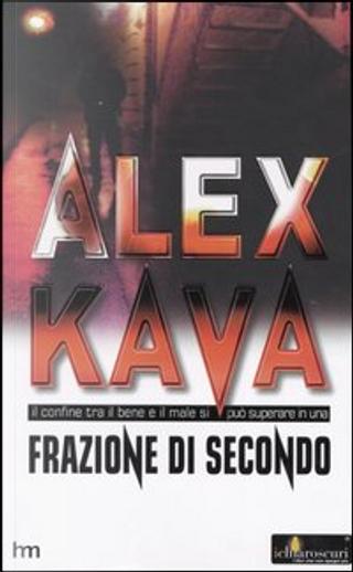 Frazione di secondo by Alex Kava