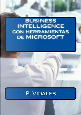 Business Intelligence Con Herramientas De Microsoft by P. Vidales