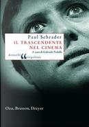Il trascendente nel cinema by Paul Schrader