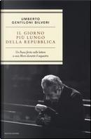 Il giorno più lungo della Repubblica. Un paese ferito nelle lettere a casa Moro durante il sequestro by Umberto Gentiloni Silveri
