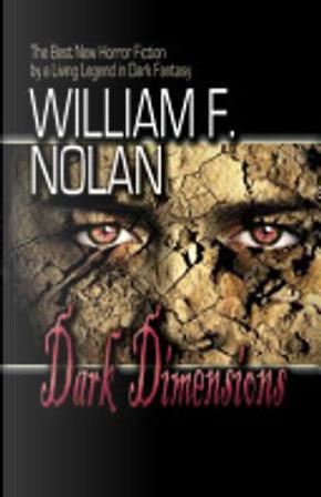 Dark Dimensions by William F. Nolan
