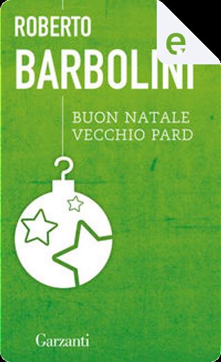 Buon Natale vecchio pard by Roberto Barbolini