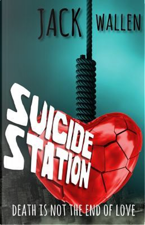 Suicide Station by Jack Wallen