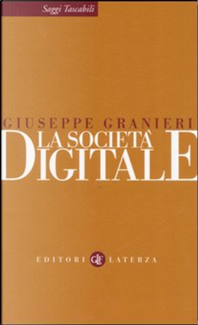 La società digitale by Giuseppe Granieri