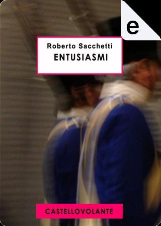 Entusiasmi by Roberto Sacchetti
