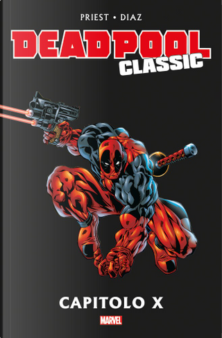 Deadpool Classic Vol. 9 by Christopher Priest