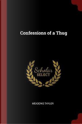 Confessions of a Thug by Meadows Taylor
