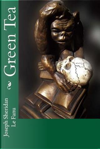 Green Tea by Joseph Sheridan Le Fanu