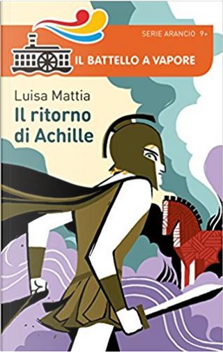 Il ritorno di Achille by Luisa Mattia