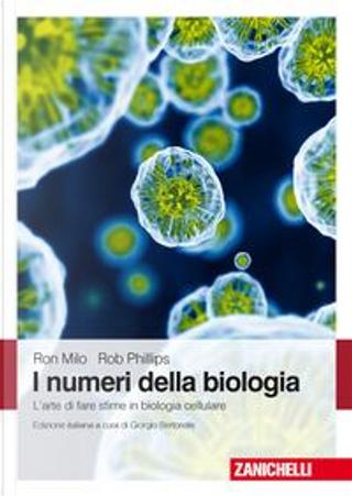 I numeri della biologia. L'arte di fare stime in biologia cellulare by Ron Milo