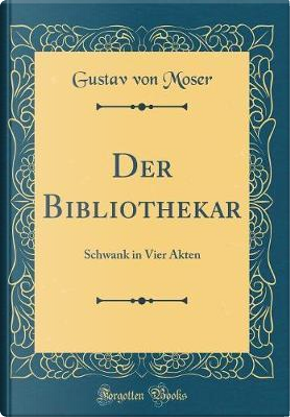 Der Bibliothekar by Gustav Von Moser