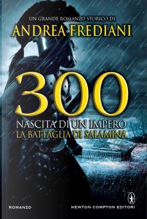 300. Nascita di un impero by Andrea Frediani