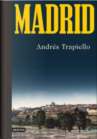 Madrid by Andrés Trapiello