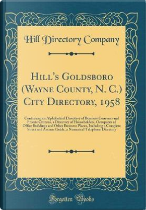 Hill's Goldsboro (Wayne County, N. C.) City Directory, 1958 by Hill Directory Company