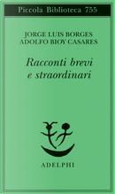 Racconti brevi e straordinari by Adolfo Bioy Casares, Jorge Luis Borges