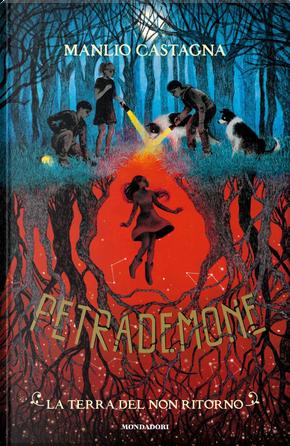 Petrademone - 2. La terra del non ritorno by Manlio Castagna