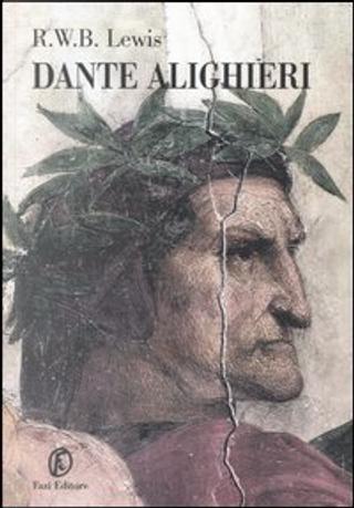 Dante Alighieri by Richard W. Lewis