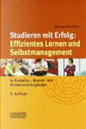 Studieren mit Erfolg: Effizientes Lernen und Selbstmanagement by Werner Heister