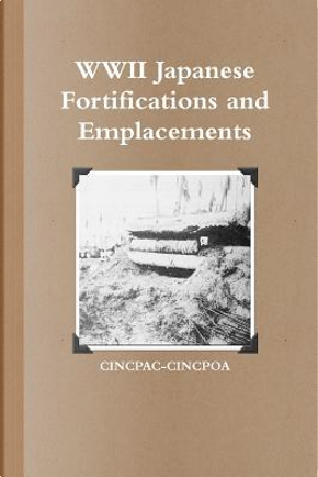 WWII Japanese Fortifications and Emplacements by Cincpac Cincpoa