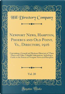 Newport News, Hampton, Phoebus and Old Point, Va., Directory, 1916, Vol. 20 by Hill Directory Company