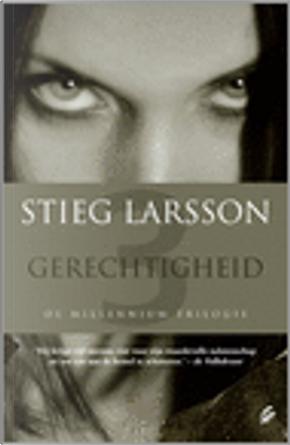Gerechtigheid by Stieg Larsson