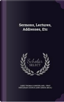 Sermons, Lectures, Addresses, Etc by Jabez Thomas Sunderland