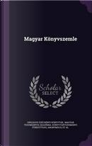 Magyar Konyvszemle by Orszagos Szechenyi Konyvtar